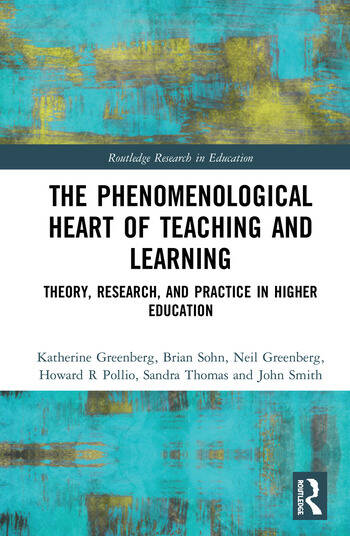 The Phenomenological Heart of Teaching and Learning Theory, Research, and Practice in Higher Education book cover