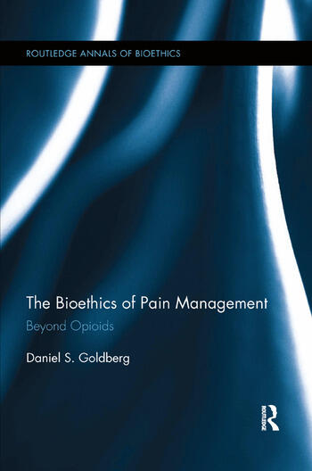 The Bioethics of Pain Management Beyond Opioids book cover