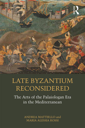 Late Byzantium Reconsidered The Arts of the Palaiologan Era in the Mediterranean book cover