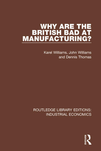 Why are the British Bad at Manufacturing? book cover