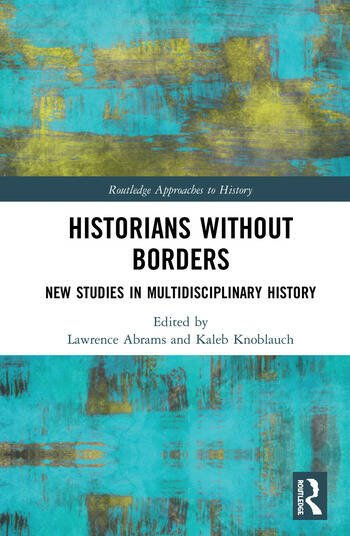 Historians Without Borders New Studies in Multidisciplinary History book cover