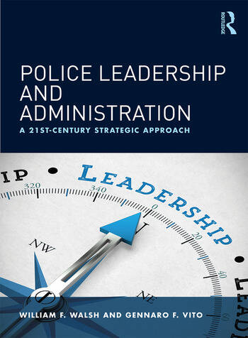 Police Leadership and Administration A 21st-Century Strategic Approach book cover