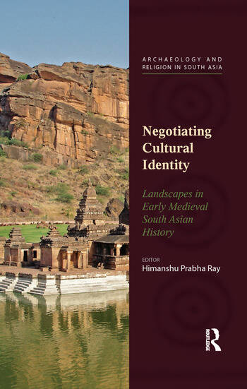 Negotiating Cultural Identity Landscapes in Early Medieval South Asian History book cover
