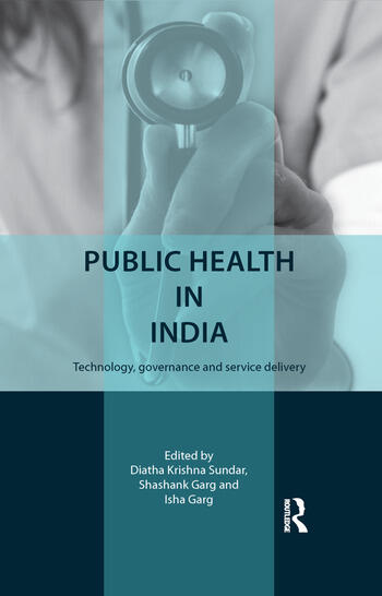 Public Health in India Technology, governance and service delivery book cover