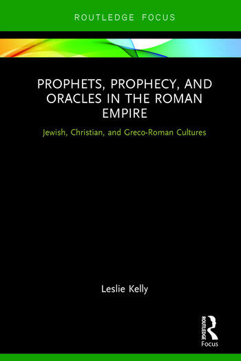 Prophets, Prophecy, and Oracles in the Roman Empire Jewish, Christian, and Greco-Roman Cultures book cover