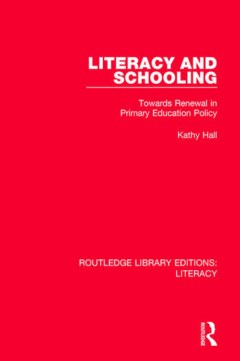 Literacy and Schooling Towards Renewal in Primary Education Policy book cover