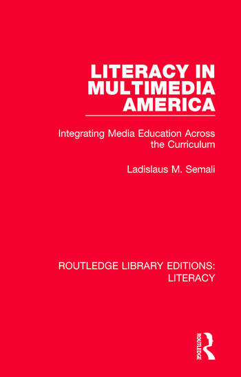 Literacy in Multimedia America Integrating Media Education Across the Curriculum book cover