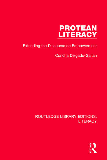 Protean Literacy Extending the Discourse on Empowerment book cover