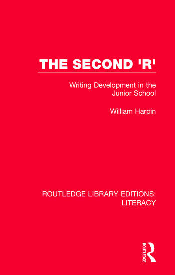 The Second 'R' Writing Development in the Junior School book cover