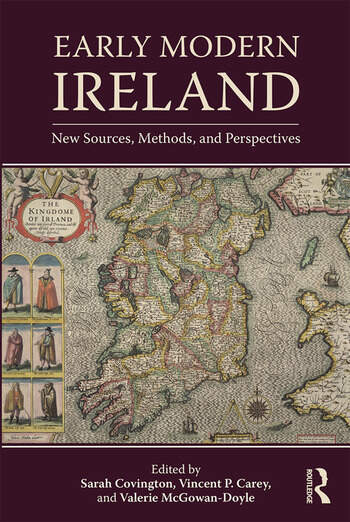 Early Modern Ireland New Sources, Methods, and Perspectives book cover