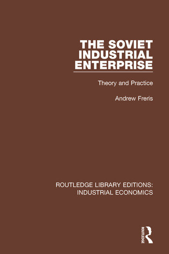The Soviet Industrial Enterprise Theory and Practice book cover
