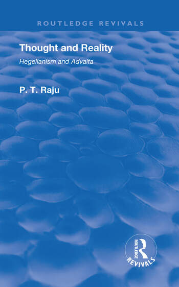 Revival: Thought and Reality - Hegelianism and Advaita (1937) book cover