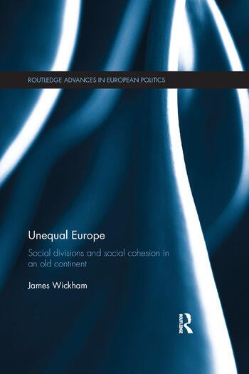 Unequal Europe Social Divisions and Social Cohesion in an Old Continent book cover