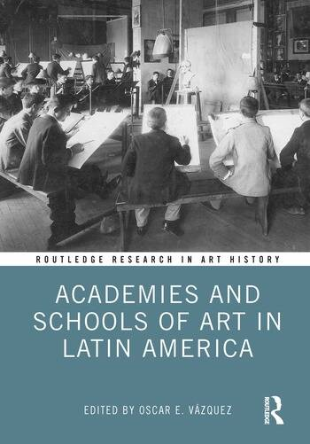 Academies and Schools of Art in Latin America book cover