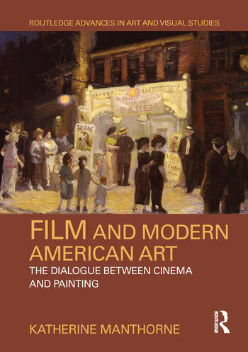 Film and Modern American Art The Dialogue between Cinema and Painting book cover