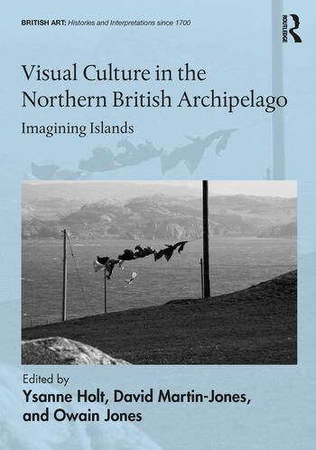 Visual Culture in the Northern British Archipelago Imagining Islands book cover