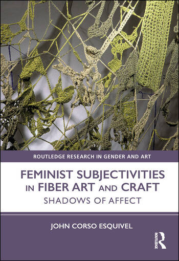 Feminist Subjectivities in Fiber Art and Craft Shadows of Affect book cover