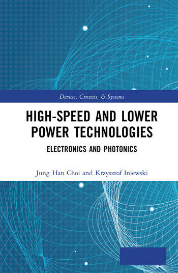High-Speed and Lower Power Technologies Electronics and Photonics book cover
