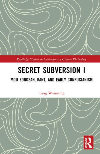 Secret Subversion I Mou Zongsan, Kant, and Early Confucianism book cover