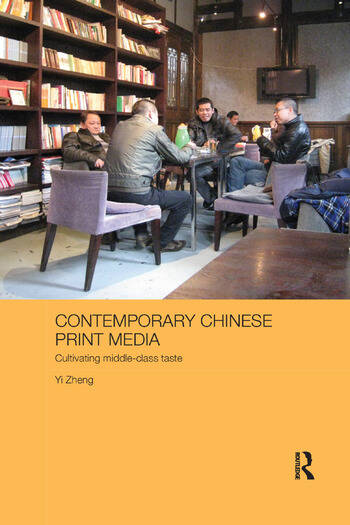 Contemporary Chinese Print Media Cultivating Middle Class Taste book cover