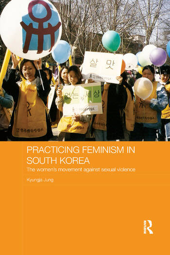 Practicing Feminism in South Korea The women's movement against sexual violence book cover