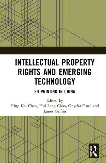 Intellectual Property Rights and Emerging Technology 3D Printing in China book cover