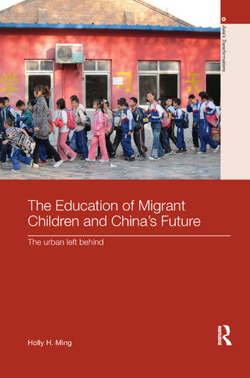 The Education of Migrant Children and China's Future The Urban Left Behind book cover