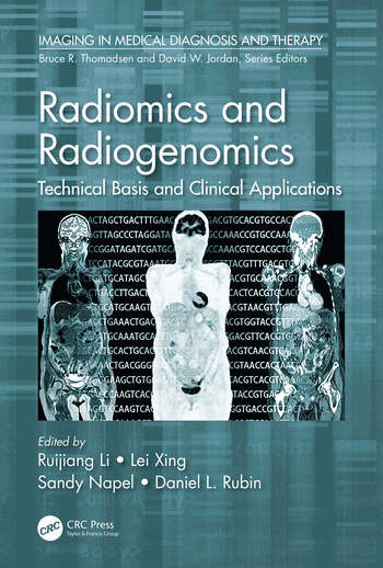Radiomics and Radiogenomics Technical Basis and Clinical Applications book cover