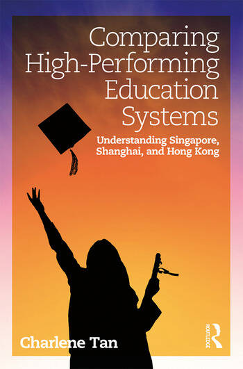 Comparing High-Performing Education Systems Understanding Singapore, Shanghai, and Hong Kong book cover