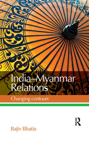 India--Myanmar Relations Changing contours book cover