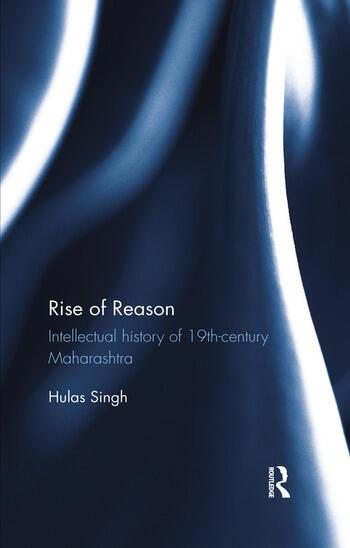 Rise of Reason Intellectual history of 19th-century Maharashtra book cover
