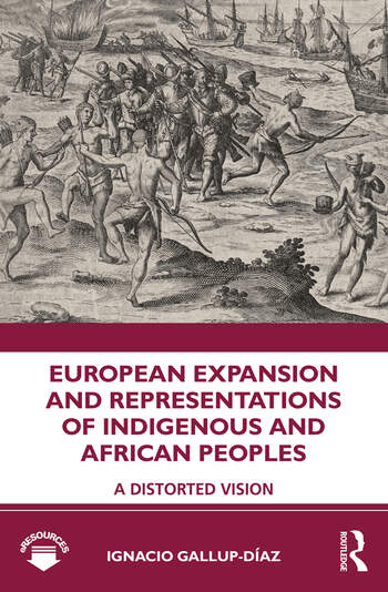 European Expansion and Representations of Indigenous and African Peoples A Distorted Vision book cover