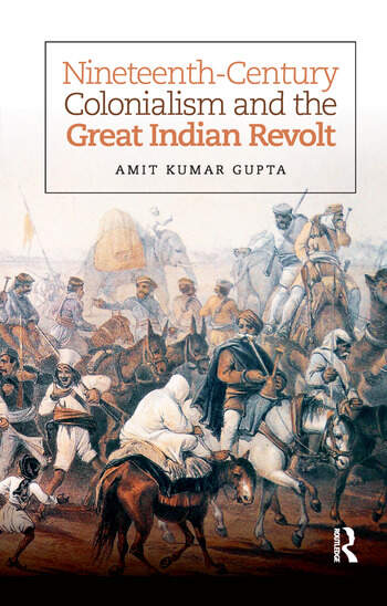 Nineteenth-Century Colonialism and the Great Indian Revolt book cover