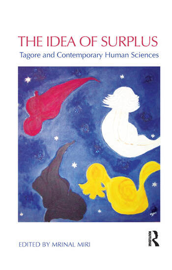 The Idea of Surplus Tagore and Contemporary Human Sciences book cover