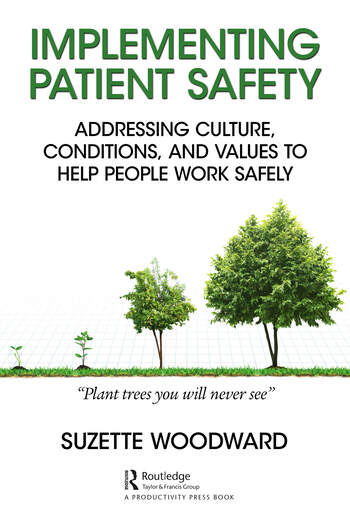 Implementing Patient Safety Addressing Culture, Conditions and Values to Help People Work Safely book cover