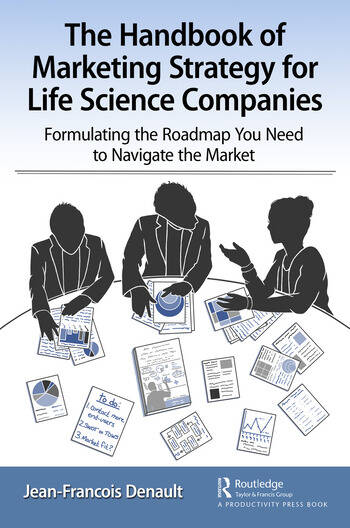 The Handbook of Marketing Strategy for Life Science Companies Formulating the Roadmap You Need to Navigate the Market book cover