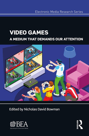 Video Games A Medium That Demands Our Attention book cover
