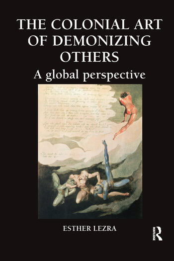 The Colonial Art of Demonizing Others A Global Perspective book cover