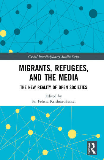 Migrants, Refugees, and the Media: The New Reality of Open
