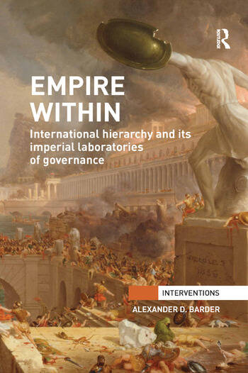 Empire Within International Hierarchy and its Imperial Laboratories of Governance book cover