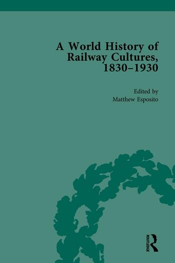 A World History of Railway Cultures, 1830-1930 book cover