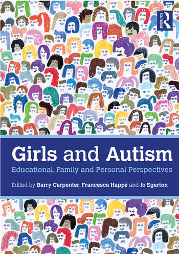 Girls and Autism Educational, Family and Personal Perspectives book cover