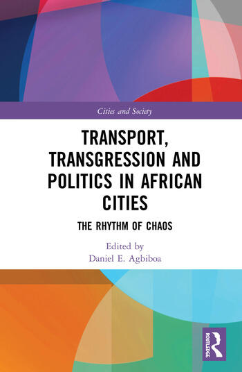 Transport, Transgression and Politics in African Cities The Rhythm of Chaos book cover