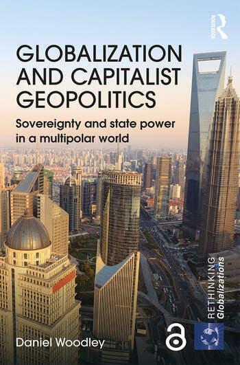 Globalization and Capitalist Geopolitics Sovereignty and state power in a multipolar world book cover