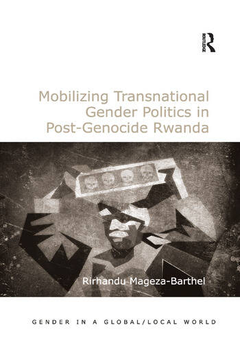 Mobilizing Transnational Gender Politics in Post-Genocide Rwanda book cover