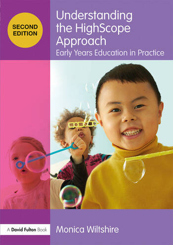 Understanding the HighScope Approach Early Years Education in Practice book cover