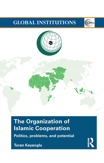 The Organization of Islamic Cooperation Politics, Problems, and Potential book cover