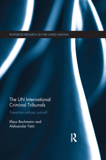 The UN International Criminal Tribunals Transition without Justice? book cover