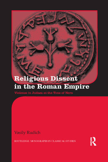 Religious Dissent in the Roman Empire Violence in Judaea at the Time of Nero book cover