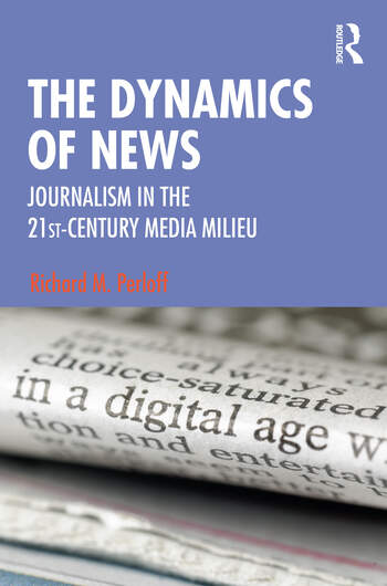 The Dynamics of News Journalism in the 21st Century Media Milieu book cover